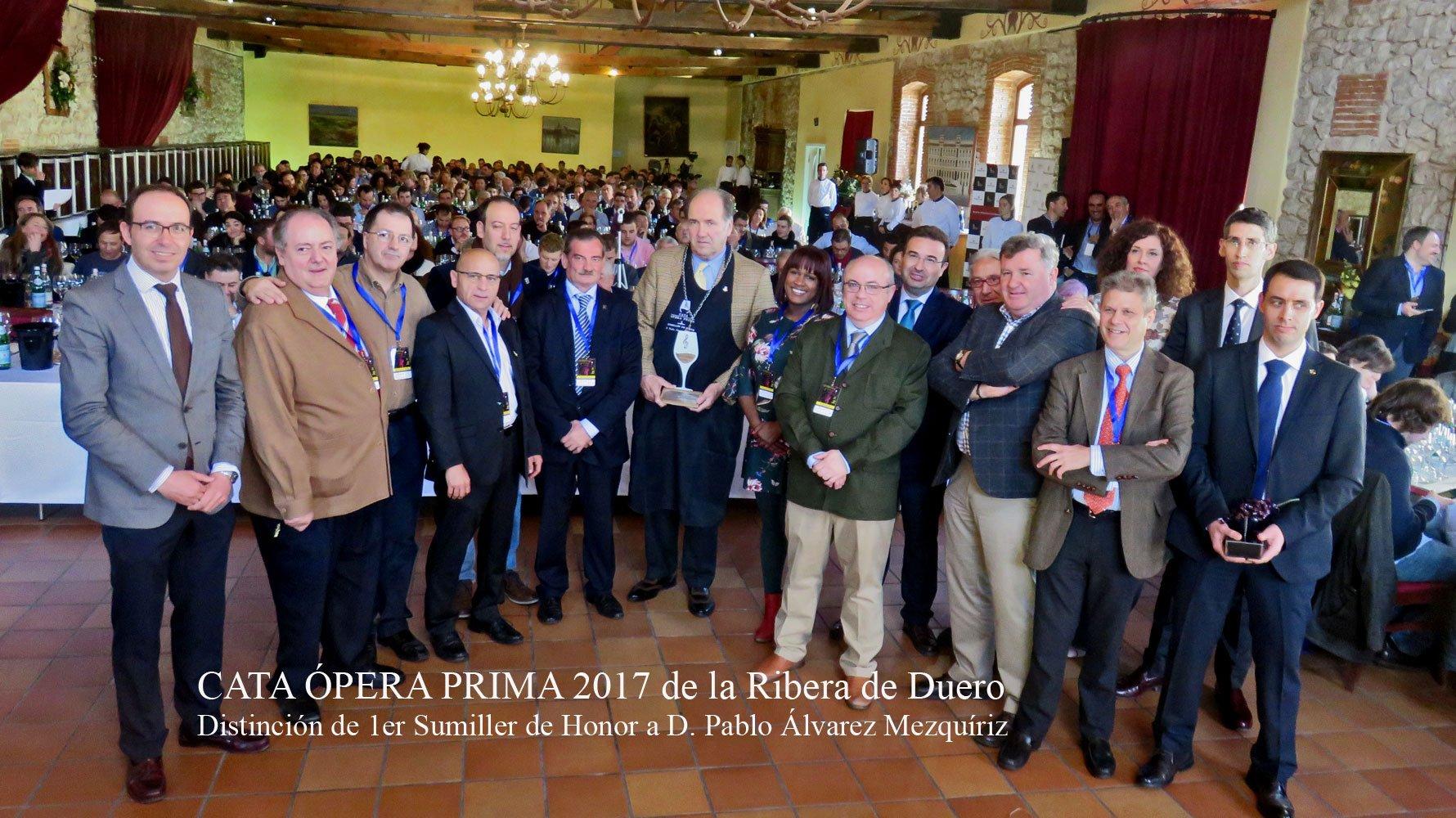 CATA ÓPERA PRIMA 2017 de la Ribera de Duero. Distinción de 1er Sumiller de Honor a D. Pablo Álvarez Mezquíriz